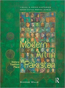 Modern Art in Pakistan History Tradition Place By Simone Wille Routledge India - 2015